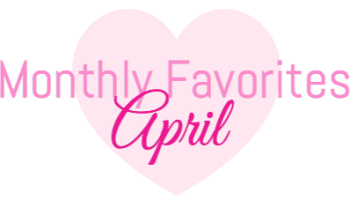 Image result for April favorites