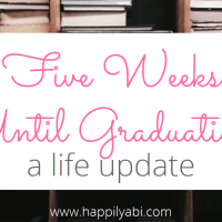 5 More Weeks - An Life Update