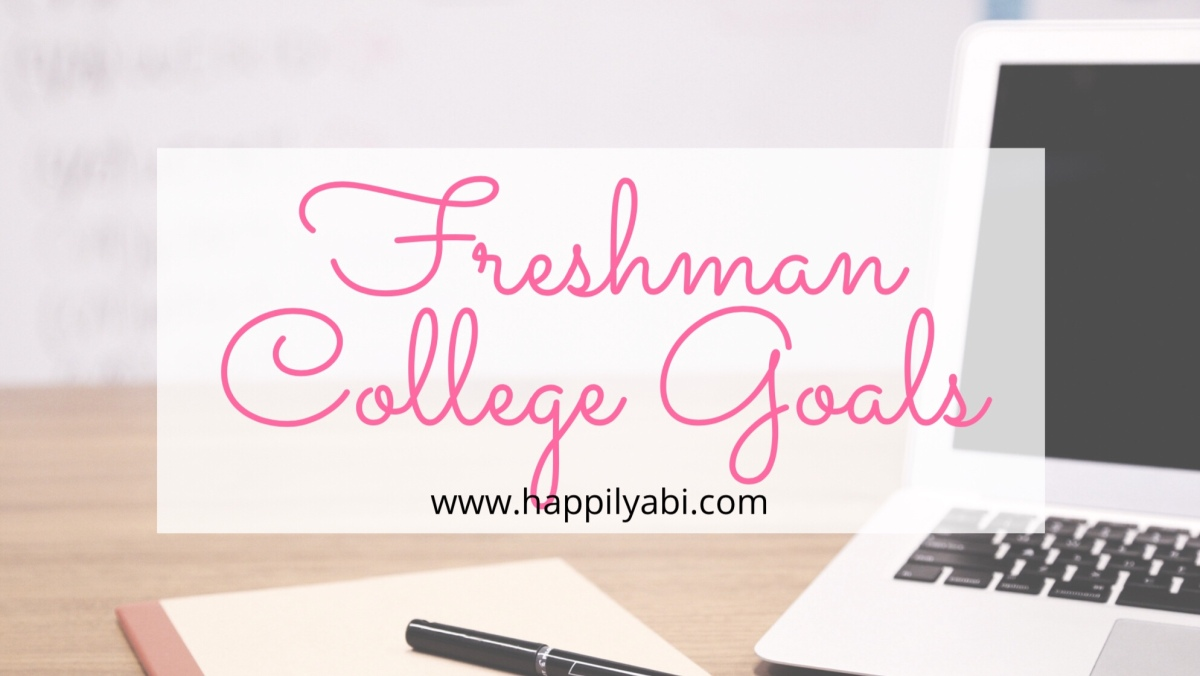 3 Goals For My Freshman Year of College